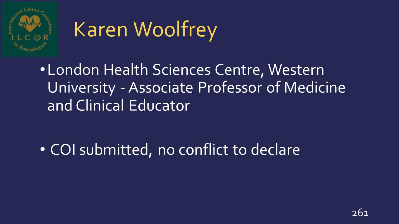 Karen Woolfrey London Health Sciences Centre, Western University - Associate Professor of Medicine and Clinical Educator.
