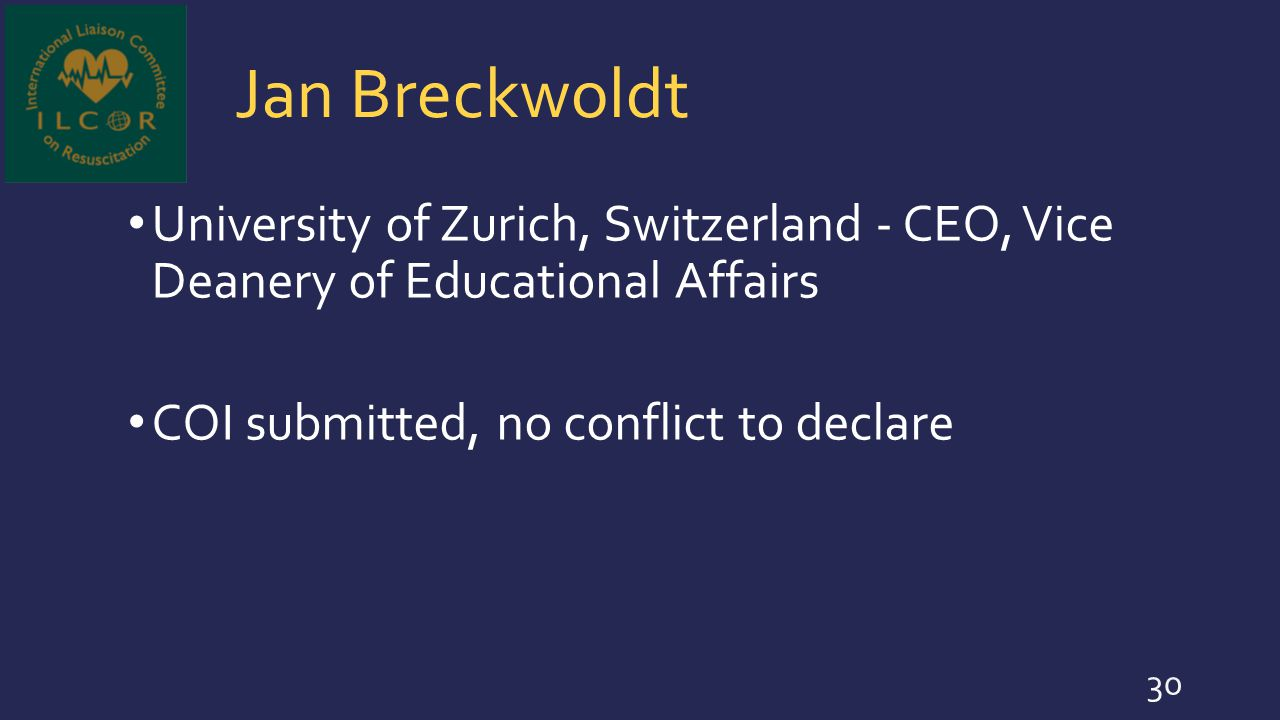 Jan Breckwoldt University of Zurich, Switzerland - CEO, Vice Deanery of Educational Affairs.
