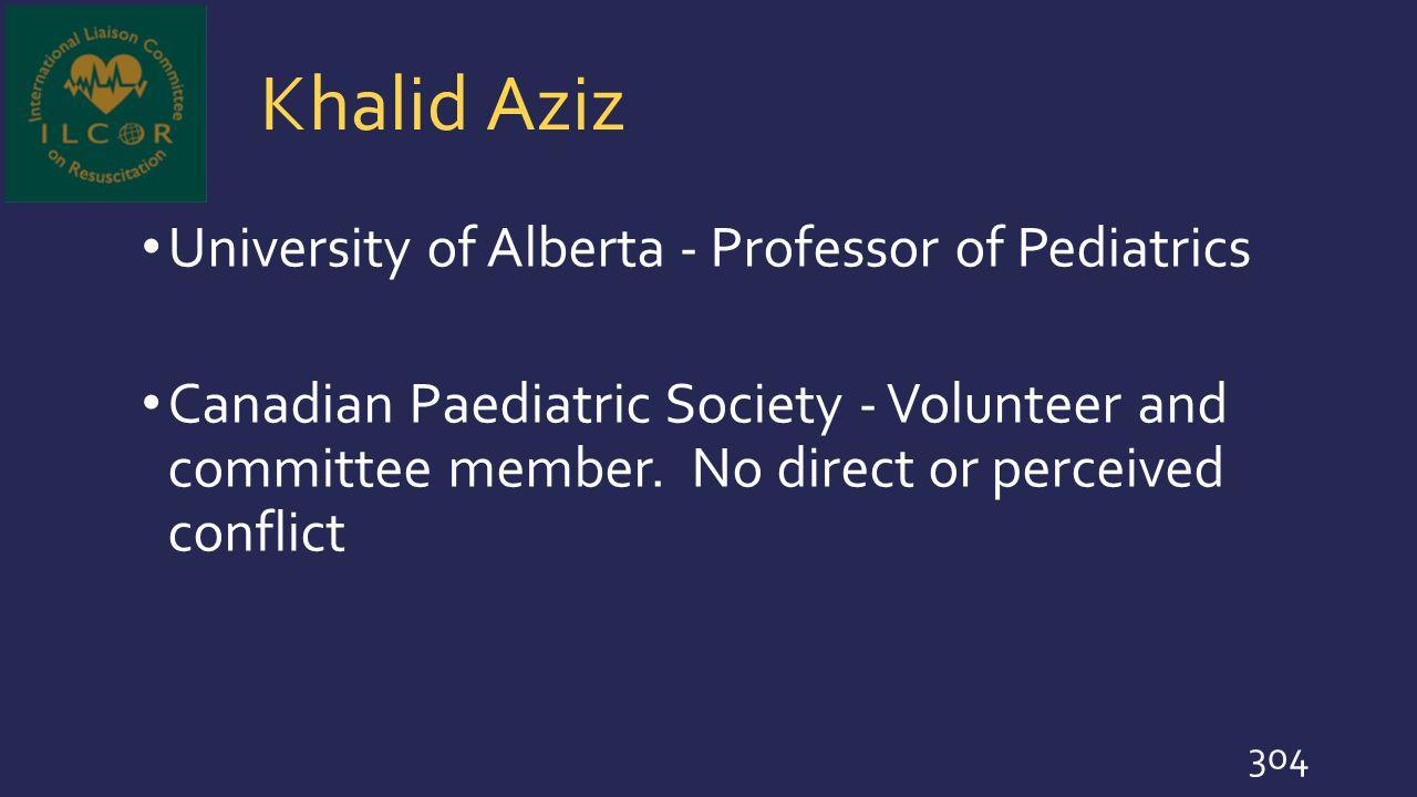 Khalid Aziz University of Alberta - Professor of Pediatrics