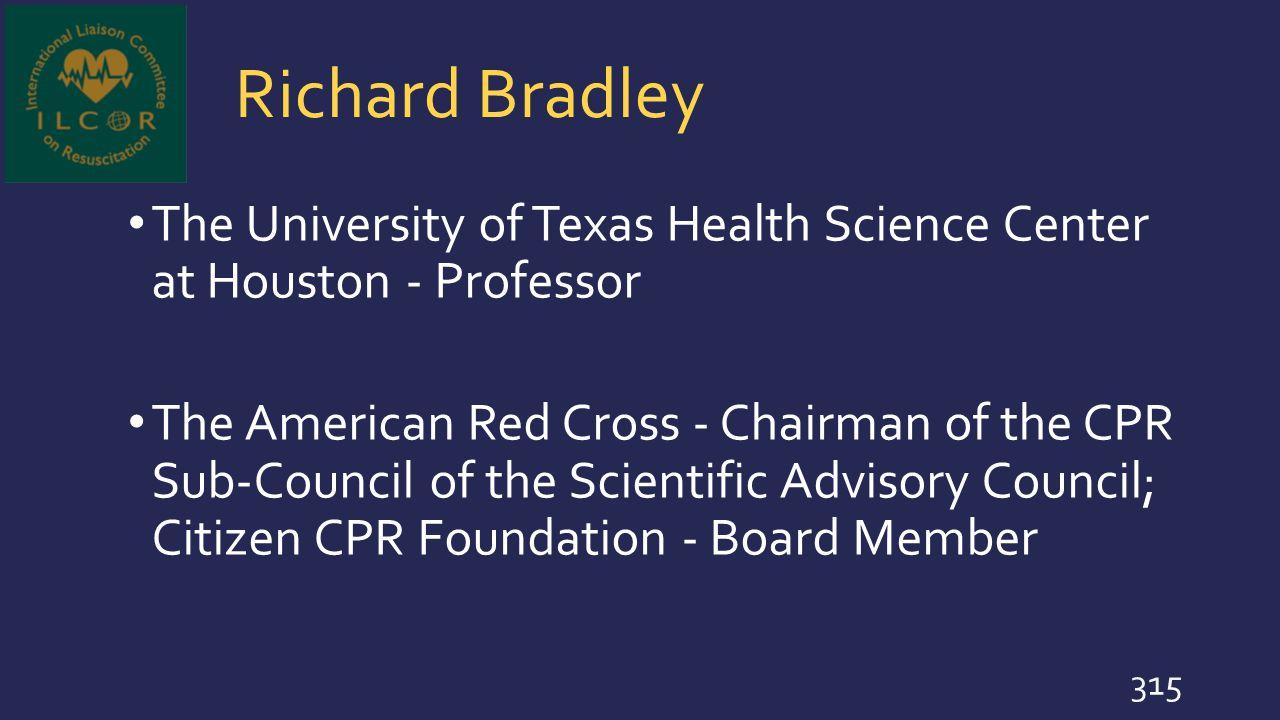 Richard Bradley The University of Texas Health Science Center at Houston - Professor.