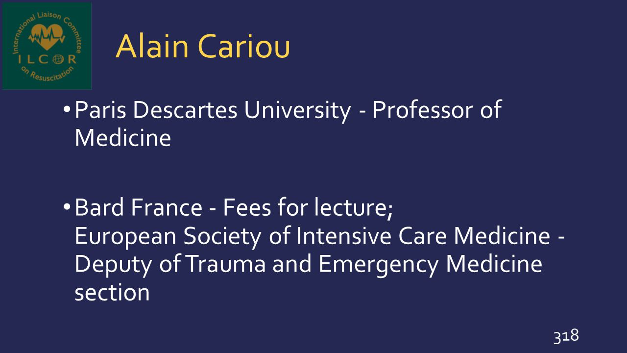 Alain Cariou Paris Descartes University - Professor of Medicine