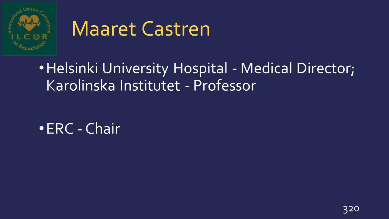 Maaret Castren Helsinki University Hospital - Medical Director; Karolinska Institutet - Professor.