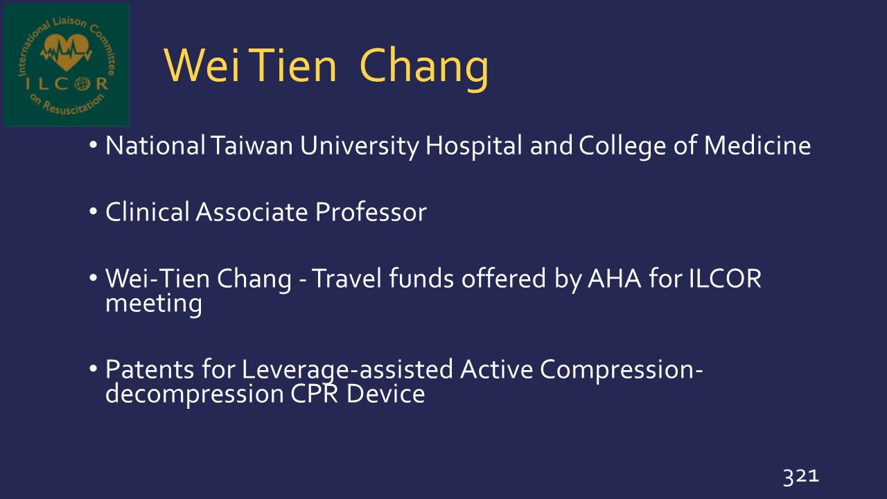 Wei Tien Chang National Taiwan University Hospital and College of Medicine. Clinical Associate Professor.