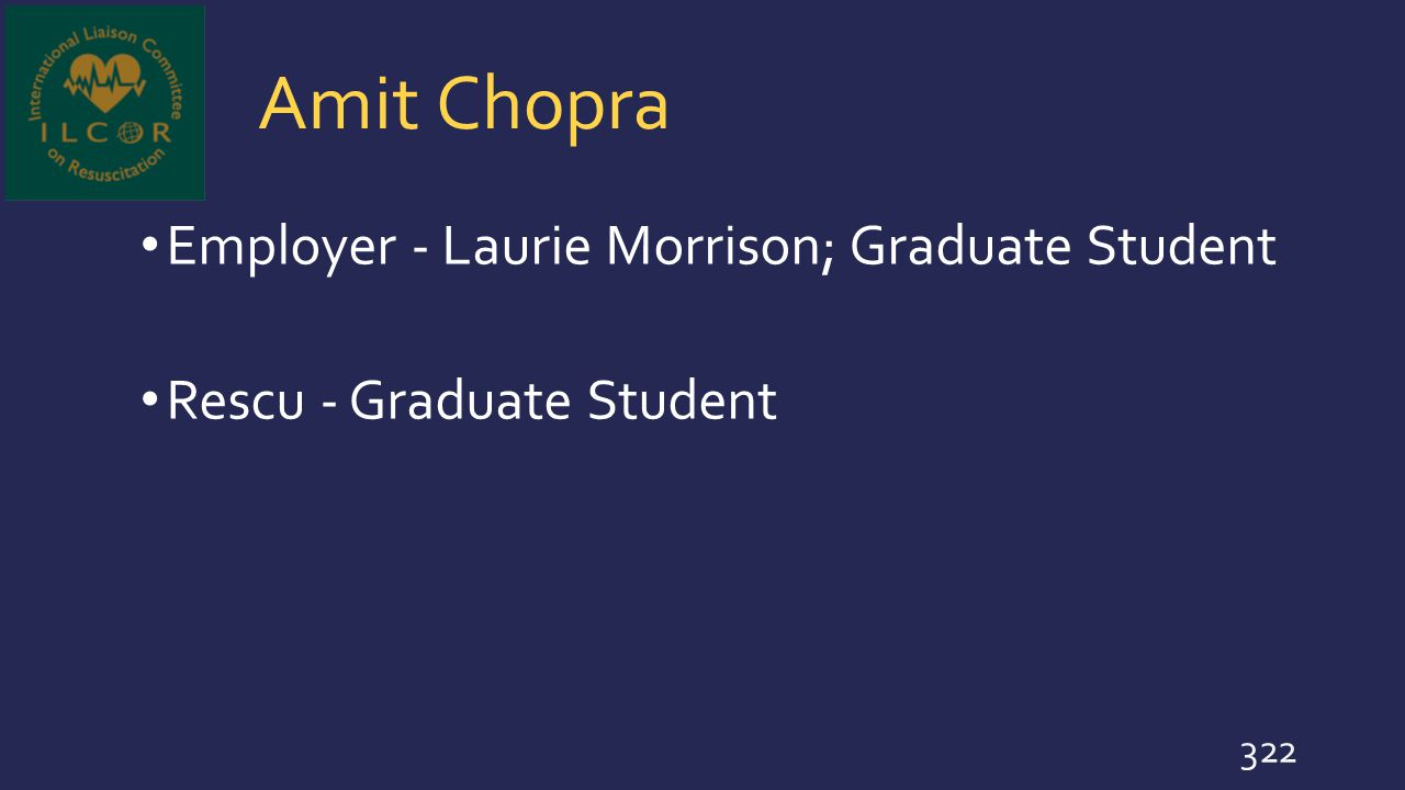 Amit Chopra Employer - Laurie Morrison; Graduate Student