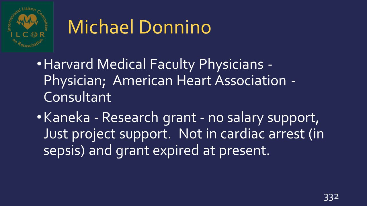 Michael Donnino Harvard Medical Faculty Physicians - Physician; American Heart Association - Consultant.