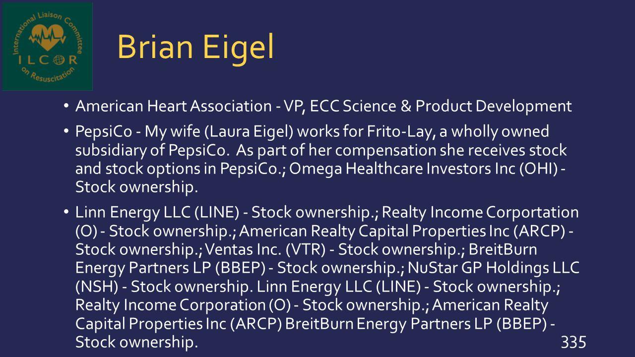 Brian Eigel American Heart Association - VP, ECC Science & Product Development.