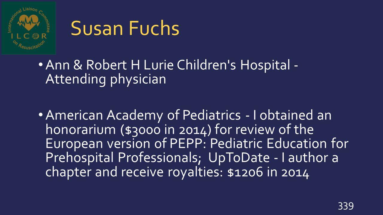 Susan Fuchs Ann & Robert H Lurie Children s Hospital - Attending physician.