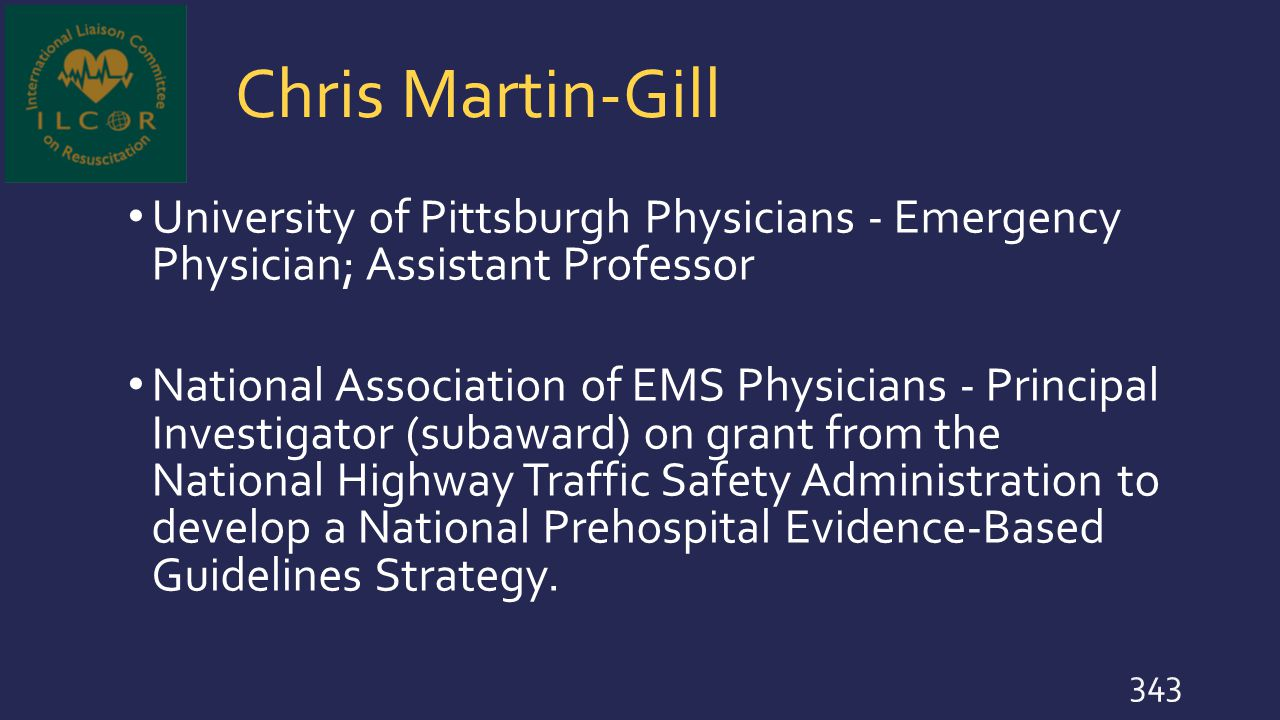 Chris Martin-Gill University of Pittsburgh Physicians - Emergency Physician; Assistant Professor.