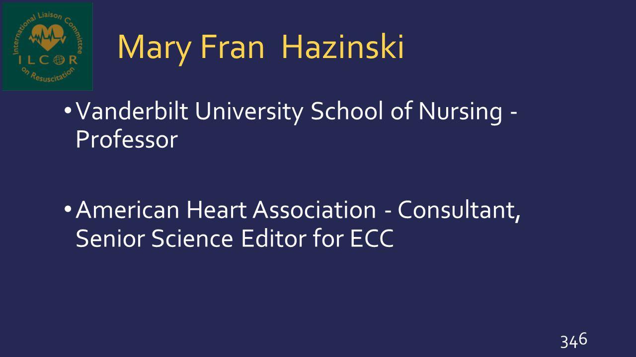 Mary Fran Hazinski Vanderbilt University School of Nursing - Professor
