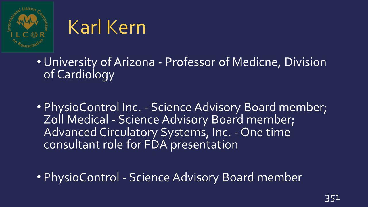 Karl Kern University of Arizona - Professor of Medicne, Division of Cardiology.