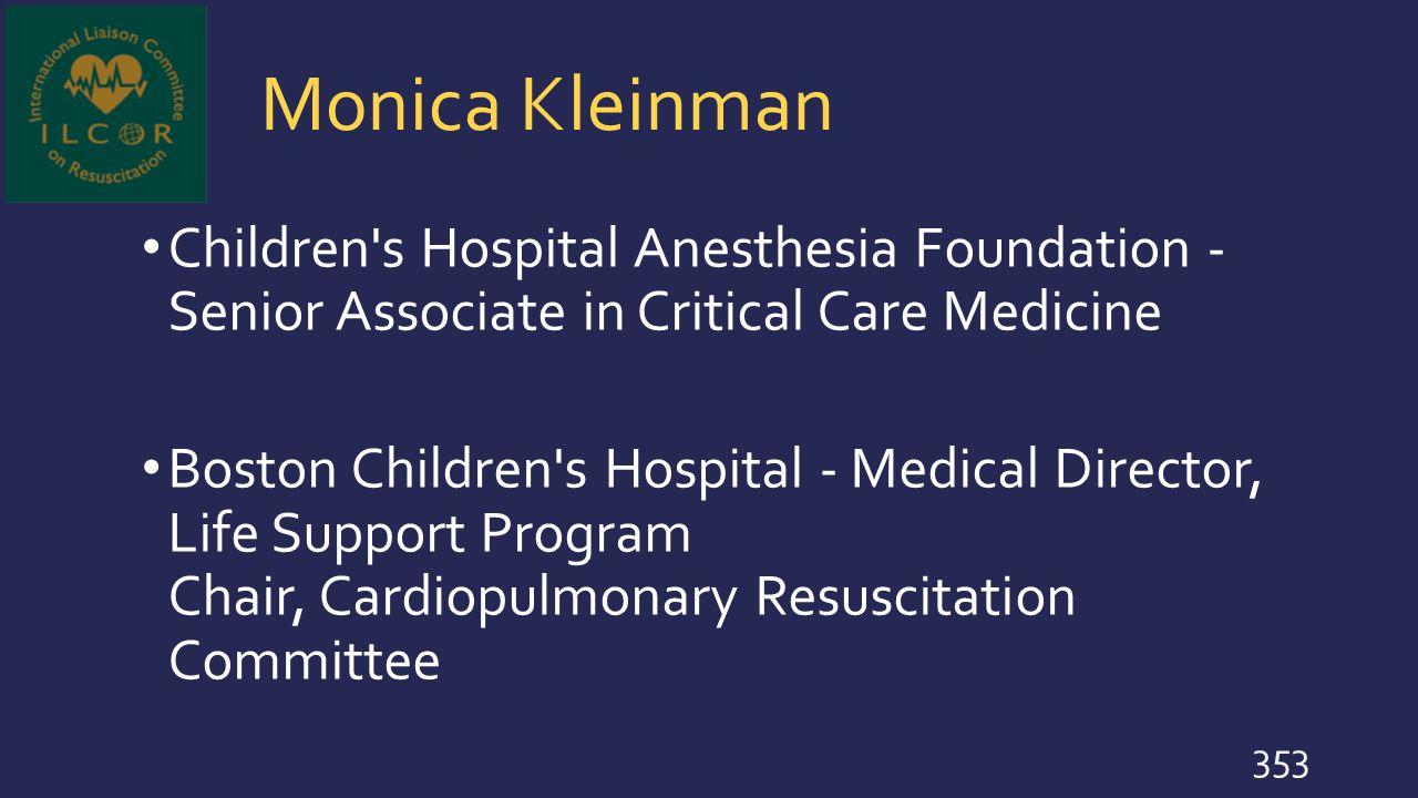 Monica Kleinman Children s Hospital Anesthesia Foundation - Senior Associate in Critical Care Medicine.