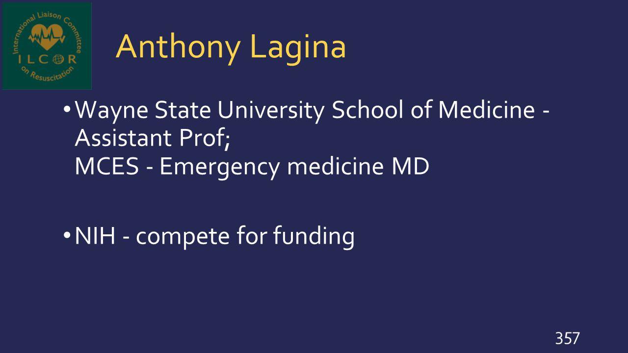 Anthony Lagina Wayne State University School of Medicine - Assistant Prof; MCES - Emergency medicine MD.