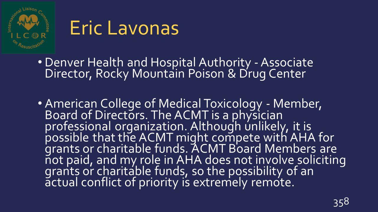 Eric Lavonas Denver Health and Hospital Authority - Associate Director, Rocky Mountain Poison & Drug Center.