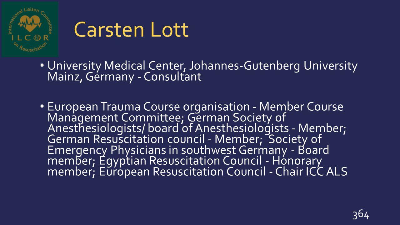 Carsten Lott University Medical Center, Johannes-Gutenberg University Mainz, Germany - Consultant.