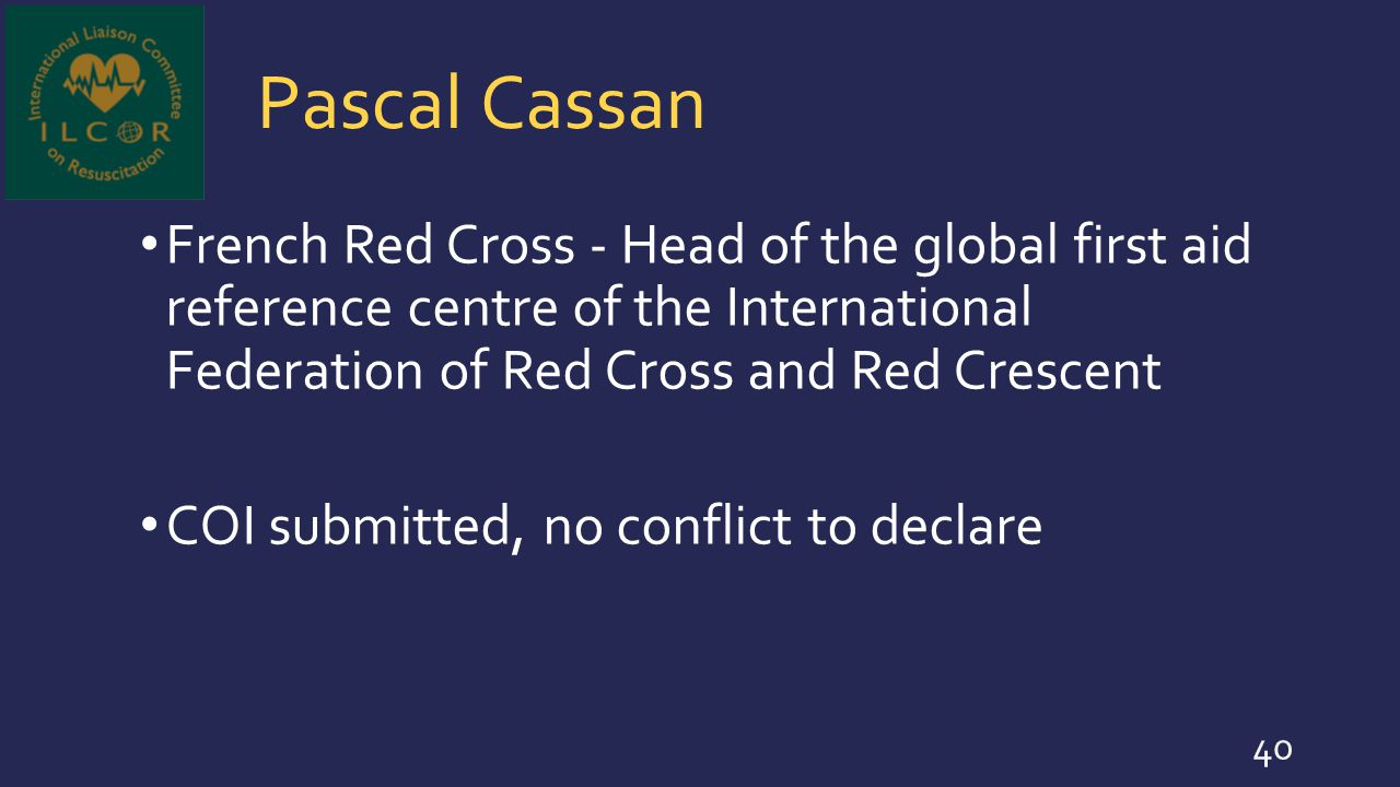 Pascal Cassan French Red Cross - Head of the global first aid reference centre of the International Federation of Red Cross and Red Crescent.