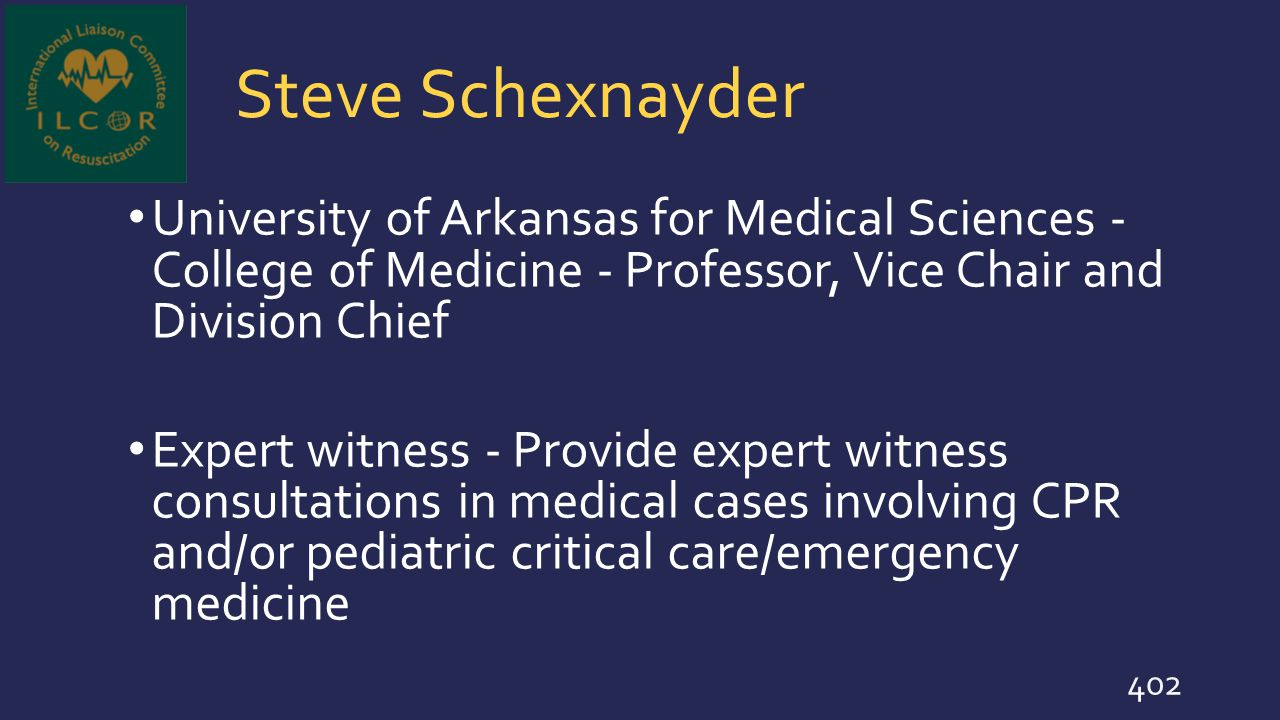 Steve Schexnayder University of Arkansas for Medical Sciences - College of Medicine - Professor, Vice Chair and Division Chief.