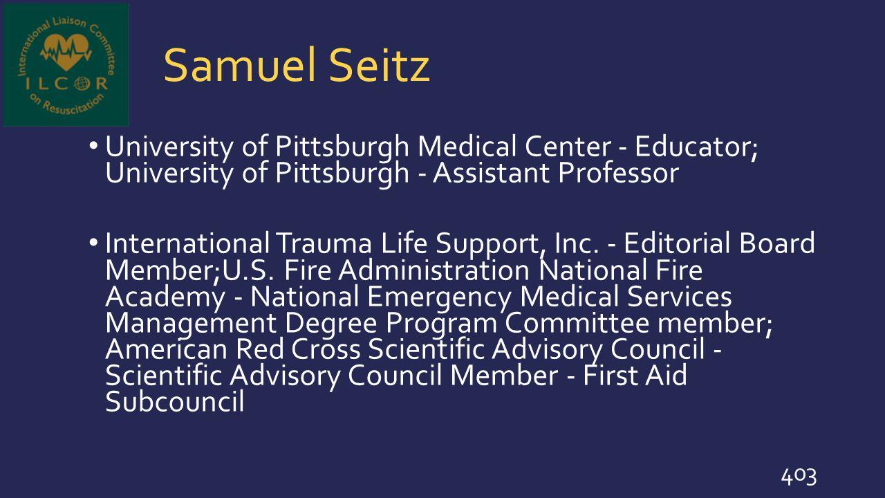 Samuel Seitz University of Pittsburgh Medical Center - Educator; University of Pittsburgh - Assistant Professor.
