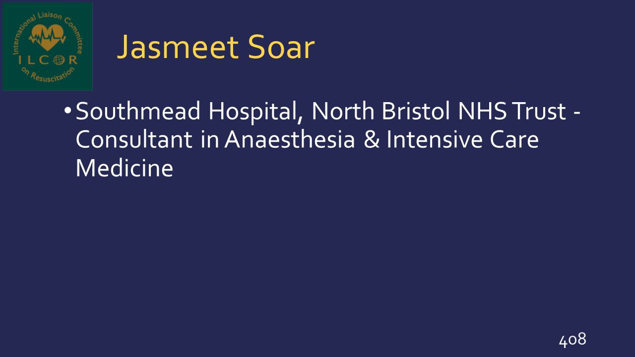 Jasmeet Soar Southmead Hospital, North Bristol NHS Trust - Consultant in Anaesthesia & Intensive Care Medicine.