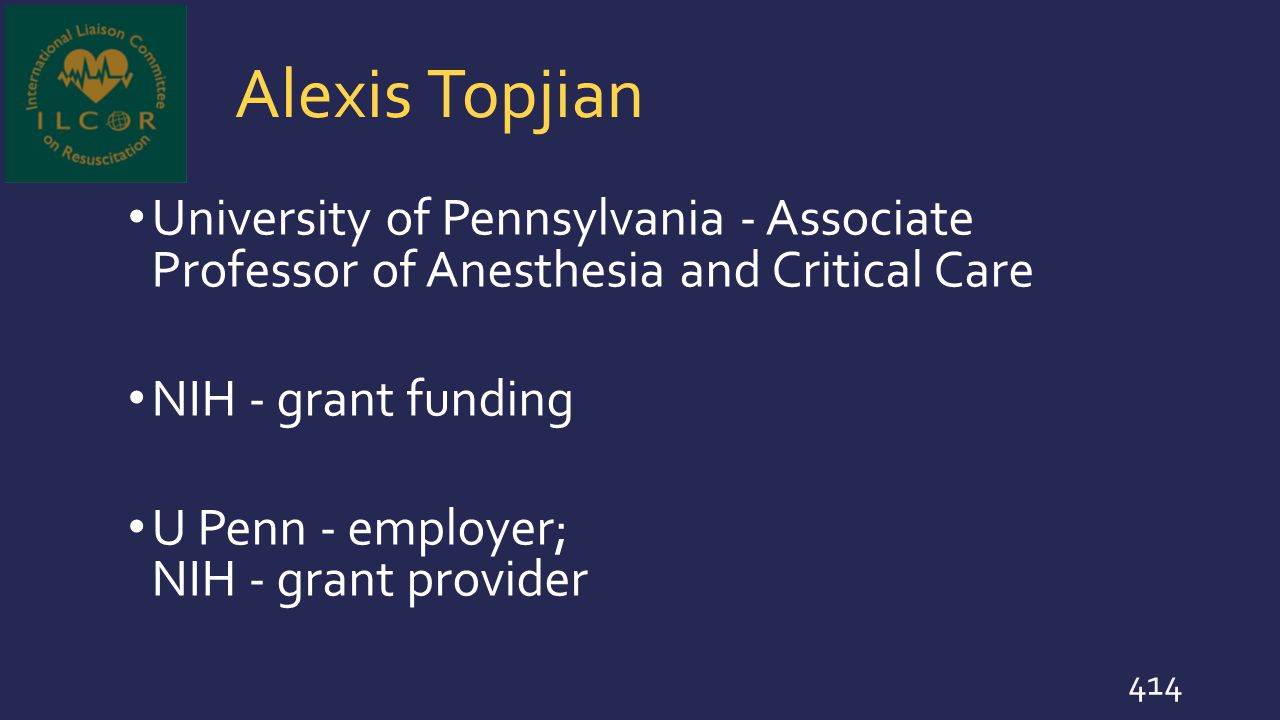 Alexis Topjian University of Pennsylvania - Associate Professor of Anesthesia and Critical Care. NIH - grant funding.