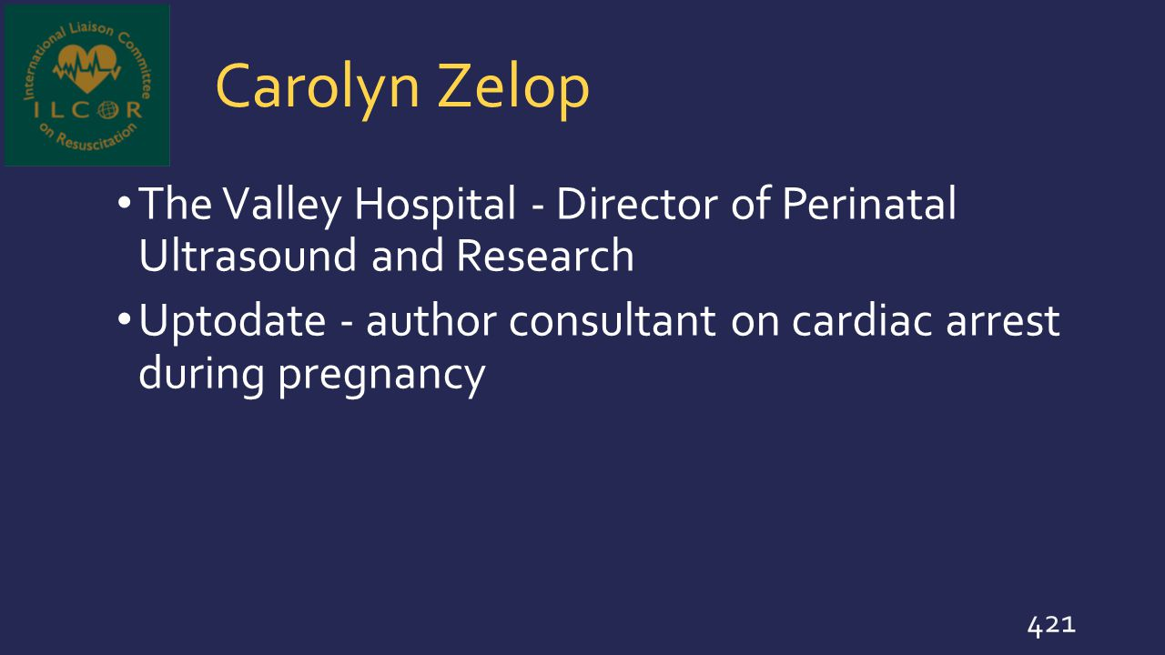 Carolyn Zelop The Valley Hospital - Director of Perinatal Ultrasound and Research.