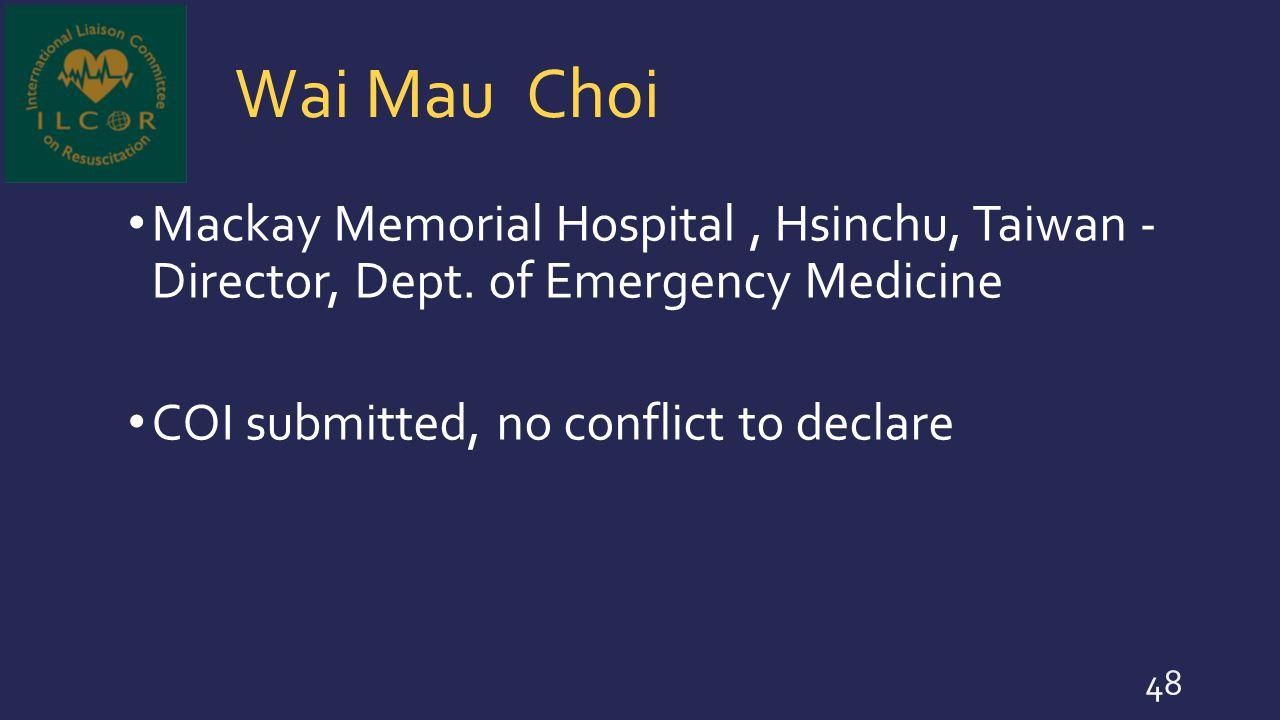 Wai Mau Choi Mackay Memorial Hospital , Hsinchu, Taiwan - Director, Dept.