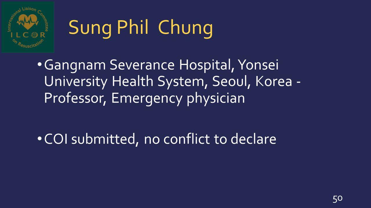 Sung Phil Chung Gangnam Severance Hospital, Yonsei University Health System, Seoul, Korea - Professor, Emergency physician.