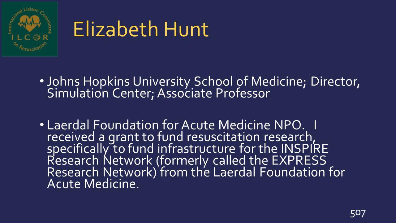 Elizabeth Hunt Johns Hopkins University School of Medicine; Director, Simulation Center; Associate Professor.