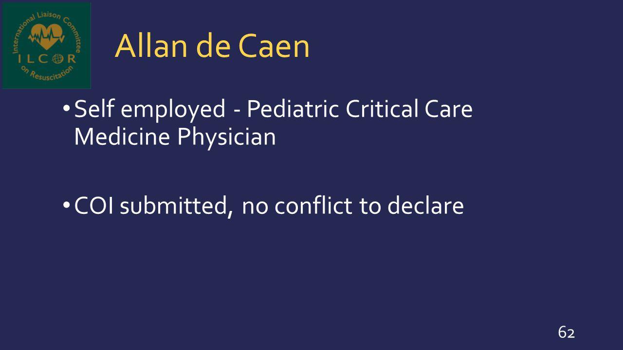 Allan de Caen Self employed - Pediatric Critical Care Medicine Physician.