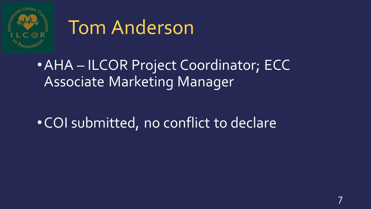 Tom Anderson AHA – ILCOR Project Coordinator; ECC Associate Marketing Manager.