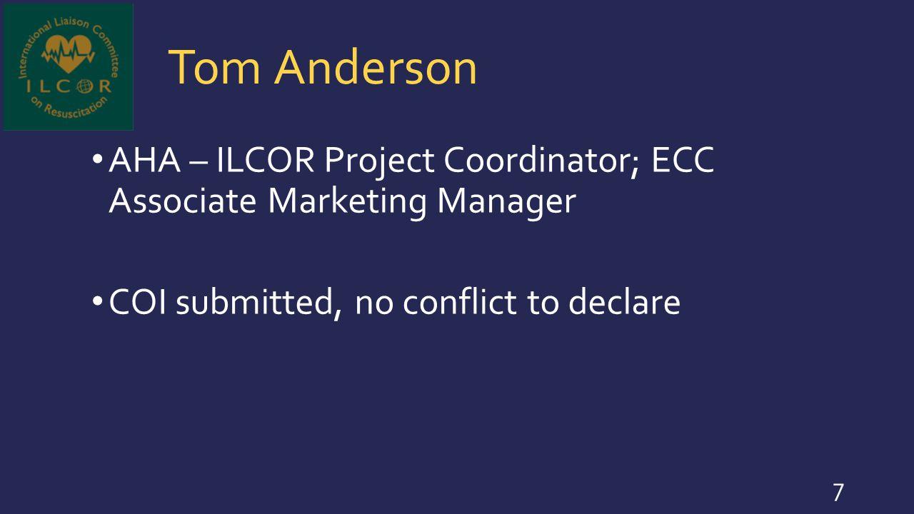 Tom Anderson AHA – ILCOR Project Coordinator; ECC Associate Marketing Manager.