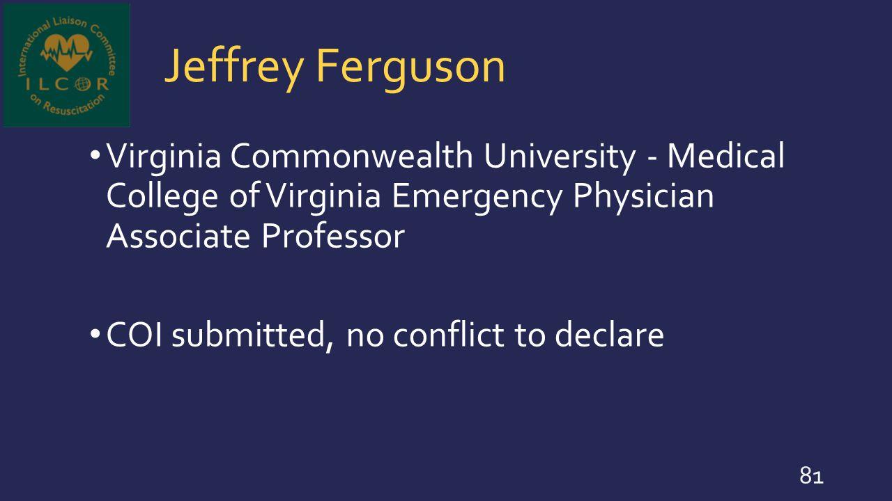 Jeffrey Ferguson Virginia Commonwealth University - Medical College of Virginia Emergency Physician Associate Professor.
