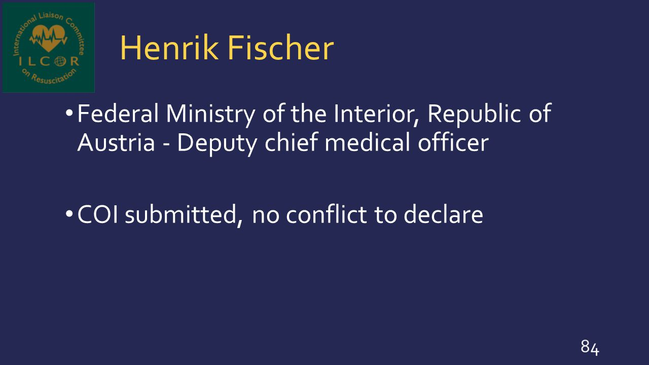 Henrik Fischer Federal Ministry of the Interior, Republic of Austria - Deputy chief medical officer.