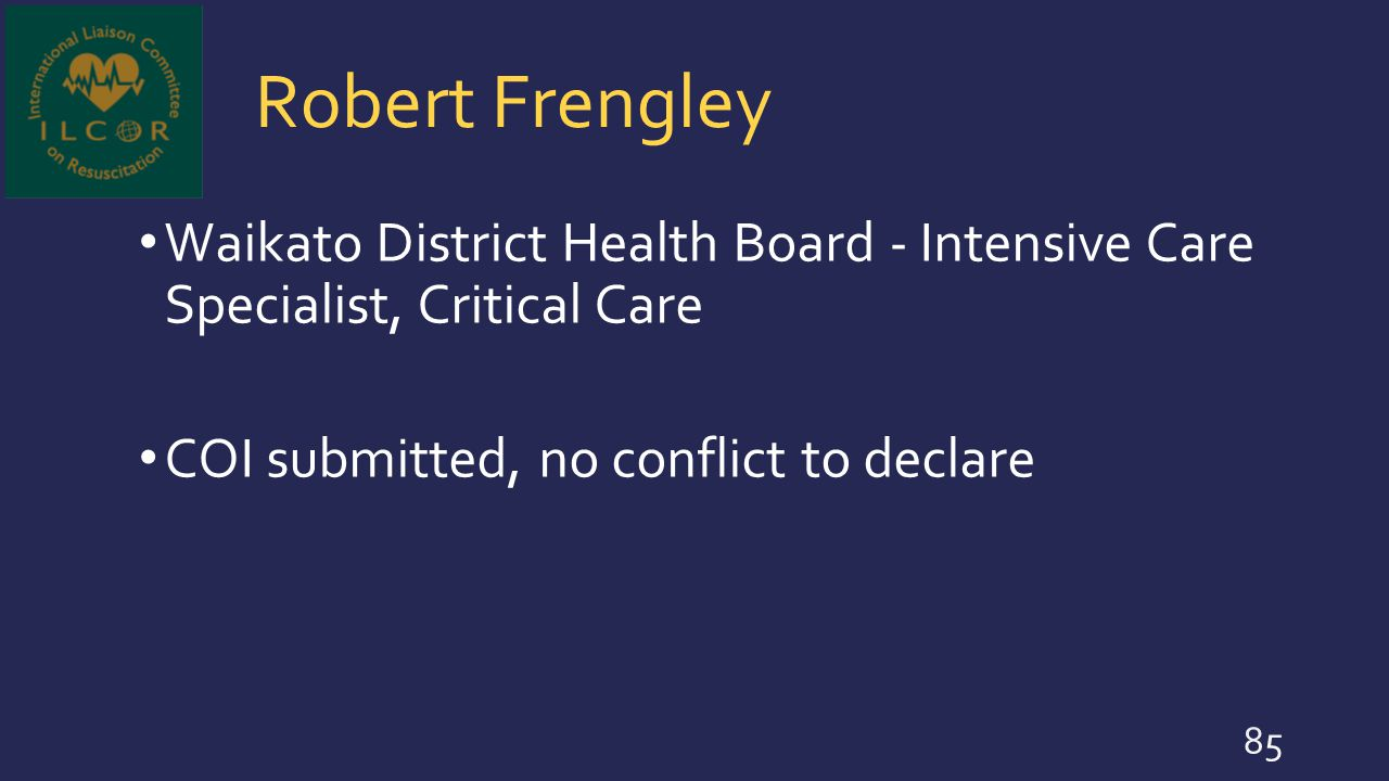Robert Frengley Waikato District Health Board - Intensive Care Specialist, Critical Care.