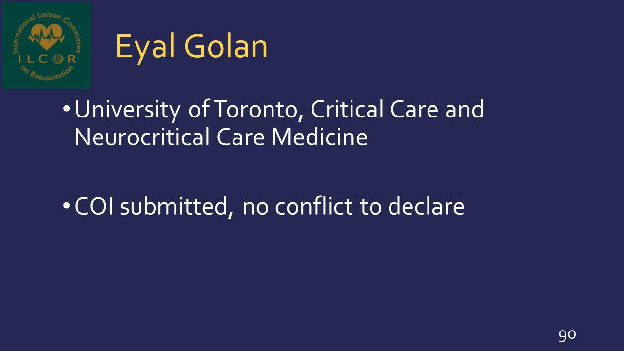 Eyal Golan University of Toronto, Critical Care and Neurocritical Care Medicine.