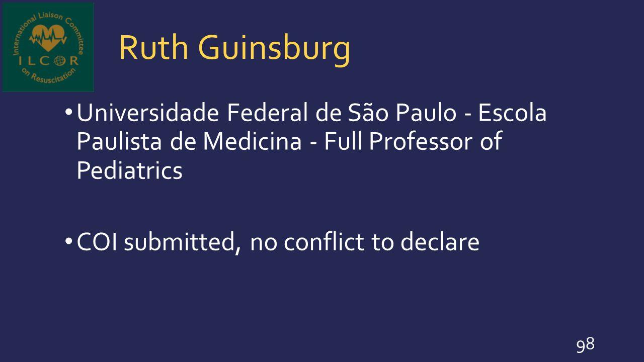 Ruth Guinsburg Universidade Federal de São Paulo - Escola Paulista de Medicina - Full Professor of Pediatrics.