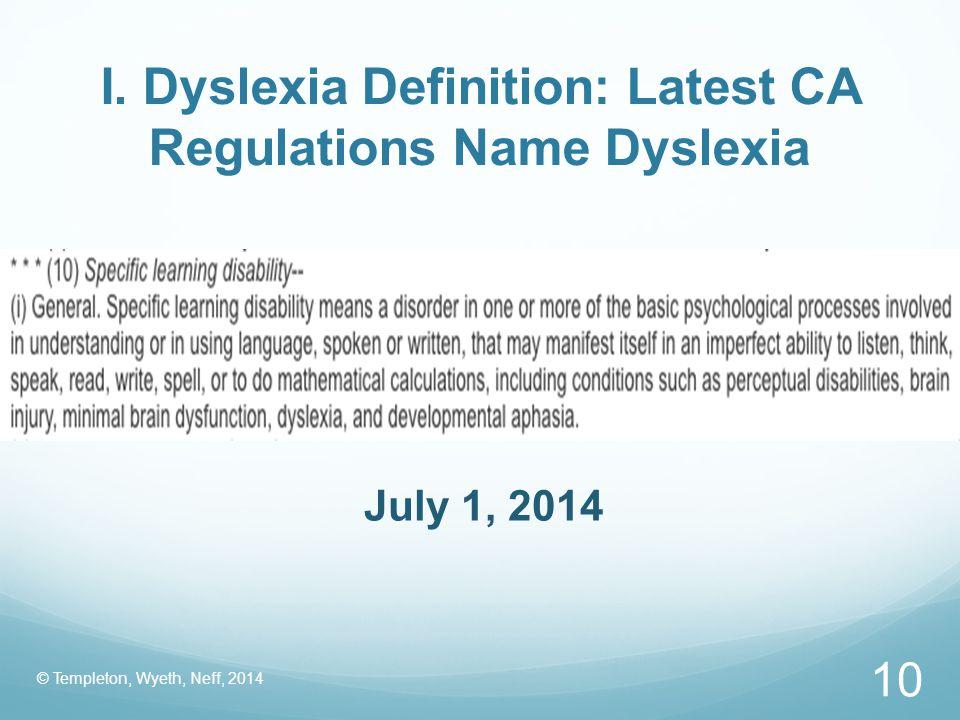 I. Dyslexia Definition: Latest CA Regulations Name Dyslexia