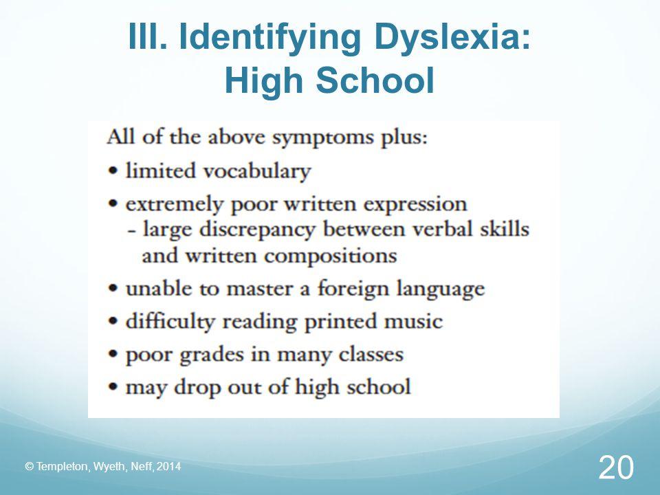 III. Identifying Dyslexia: High School