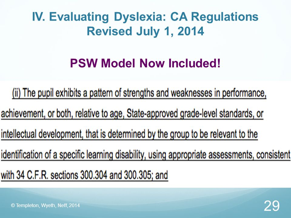 IV. Evaluating Dyslexia: CA Regulations Revised July 1, 2014 PSW Model Now Included!