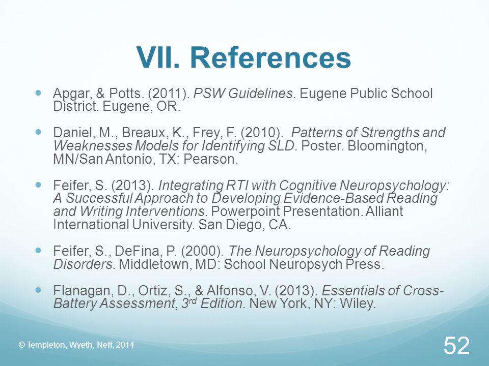 VII. References Apgar, & Potts. (2011). PSW Guidelines. Eugene Public School District. Eugene, OR.