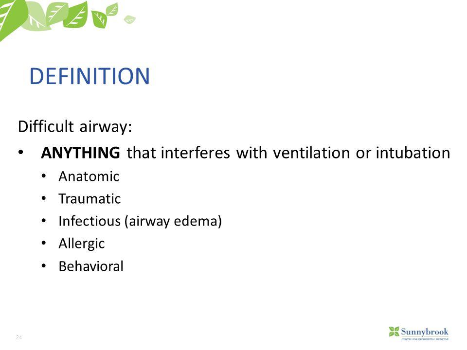 DEFINITION Difficult airway: