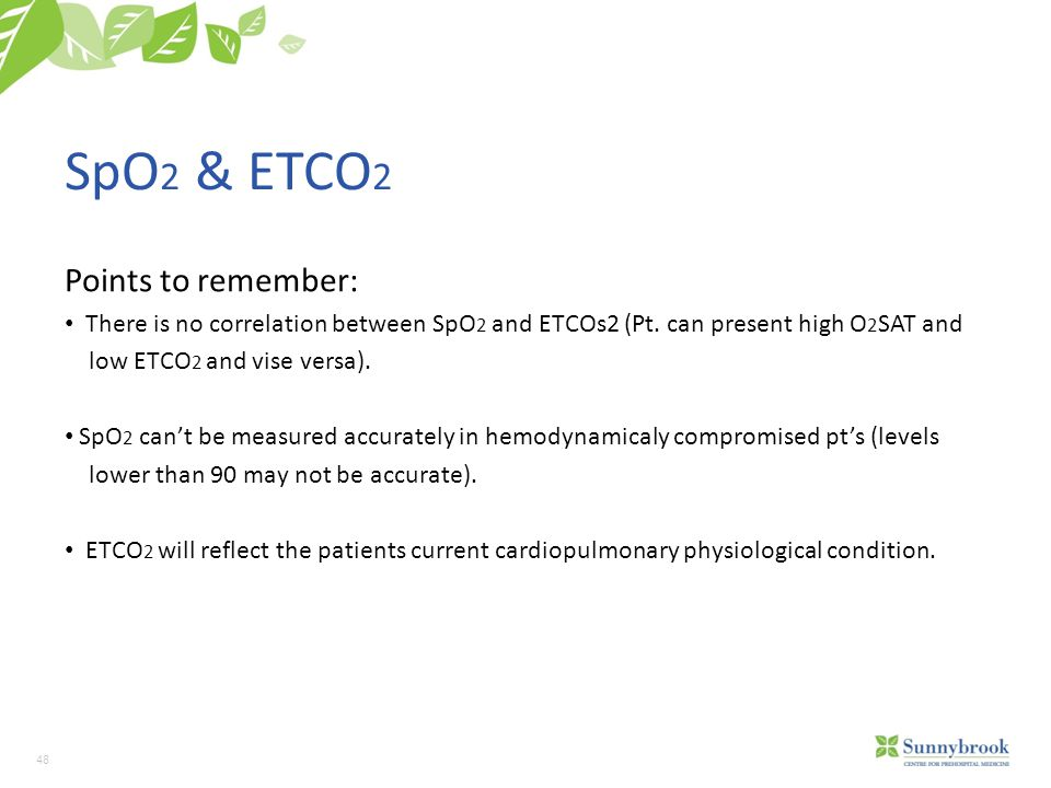 SpO2 & ETCO2 Points to remember: