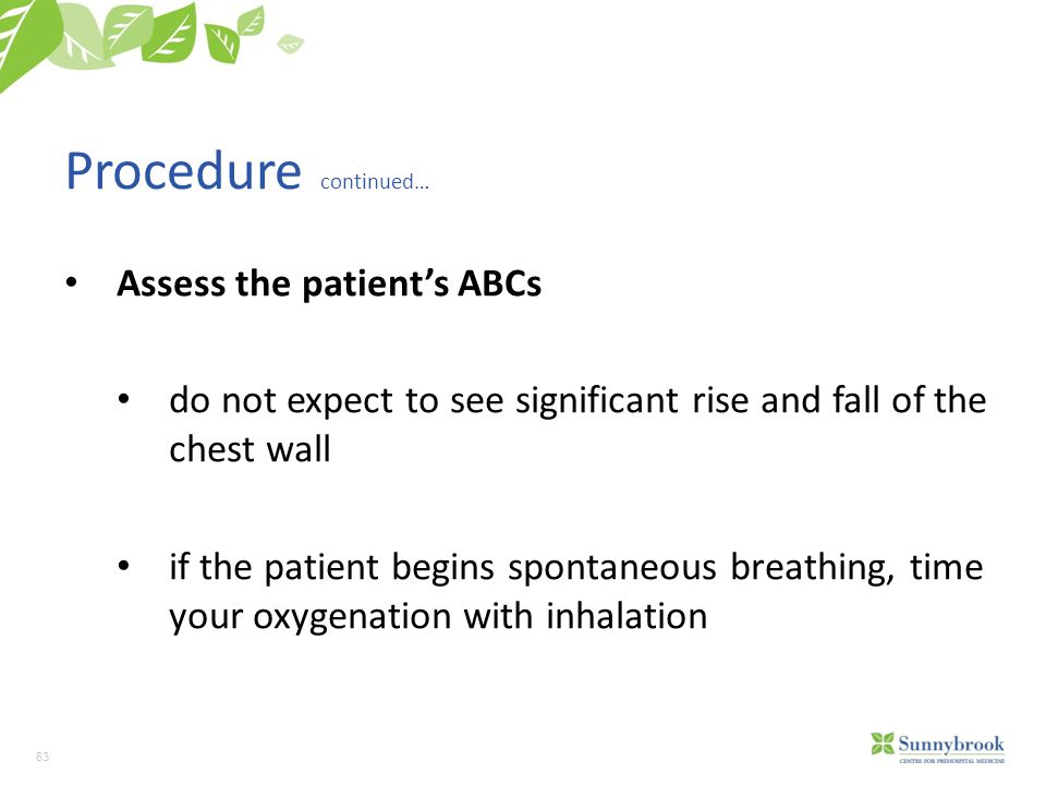 Procedure continued… Assess the patient's ABCs