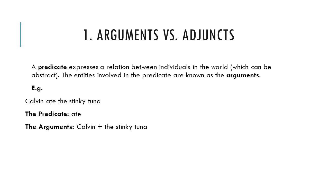 1. Arguments vs. Adjuncts