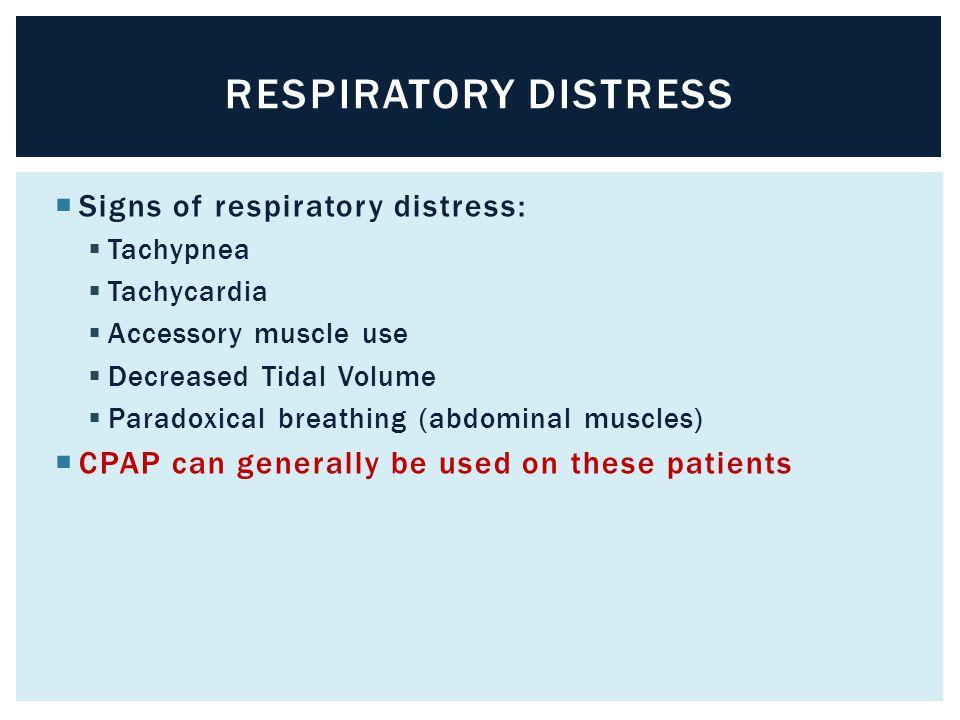 Respiratory distress Signs of respiratory distress: