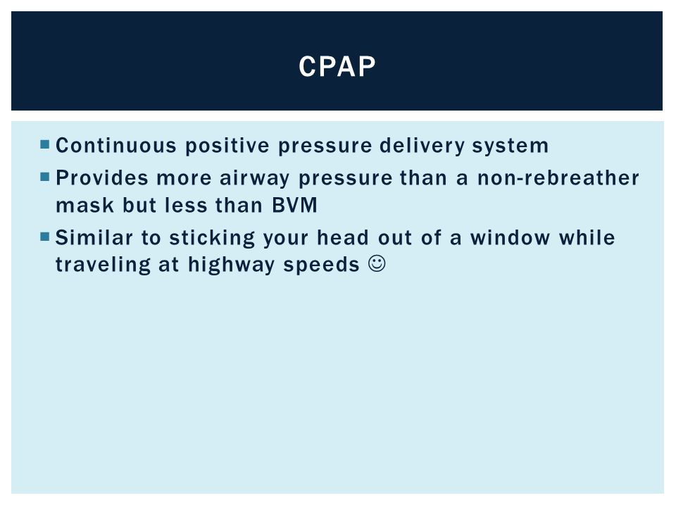 CPAP Continuous positive pressure delivery system