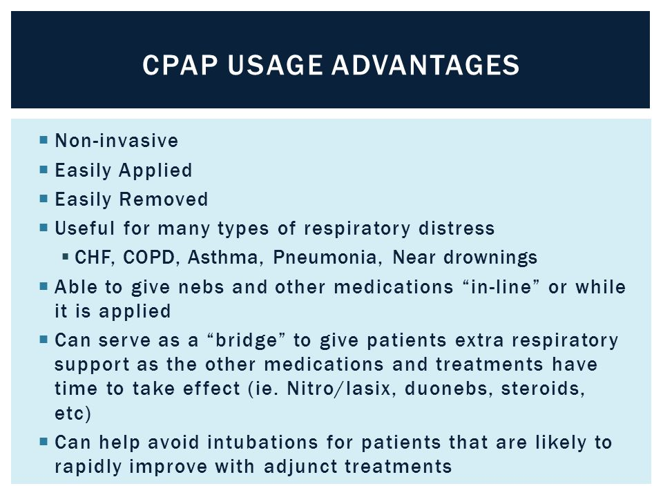 CPAP Usage Advantages Non-invasive Easily Applied Easily Removed