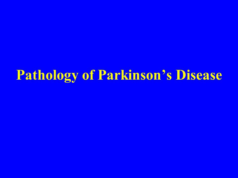 Pathology of Parkinson's Disease