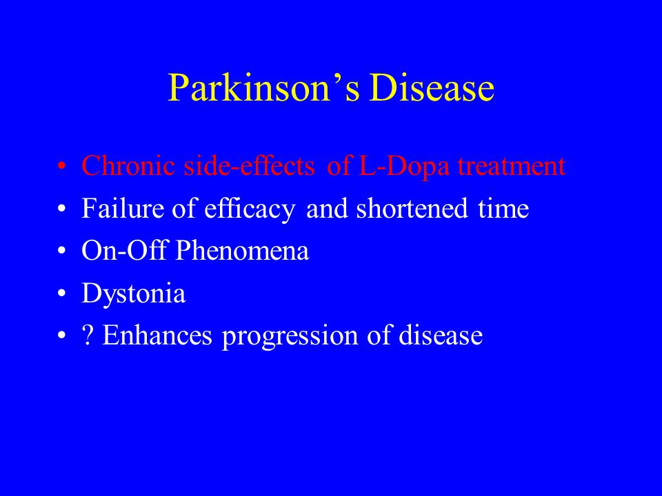 Parkinson's Disease Chronic side-effects of L-Dopa treatment