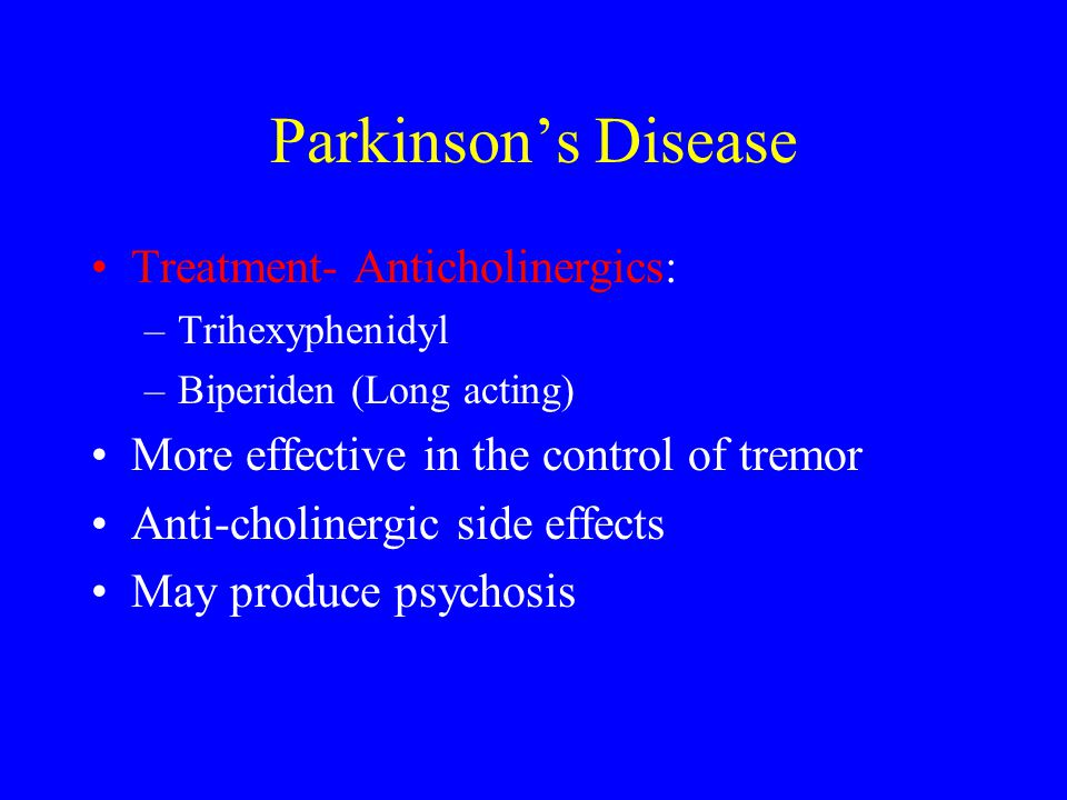 Parkinson's Disease Treatment- Anticholinergics: