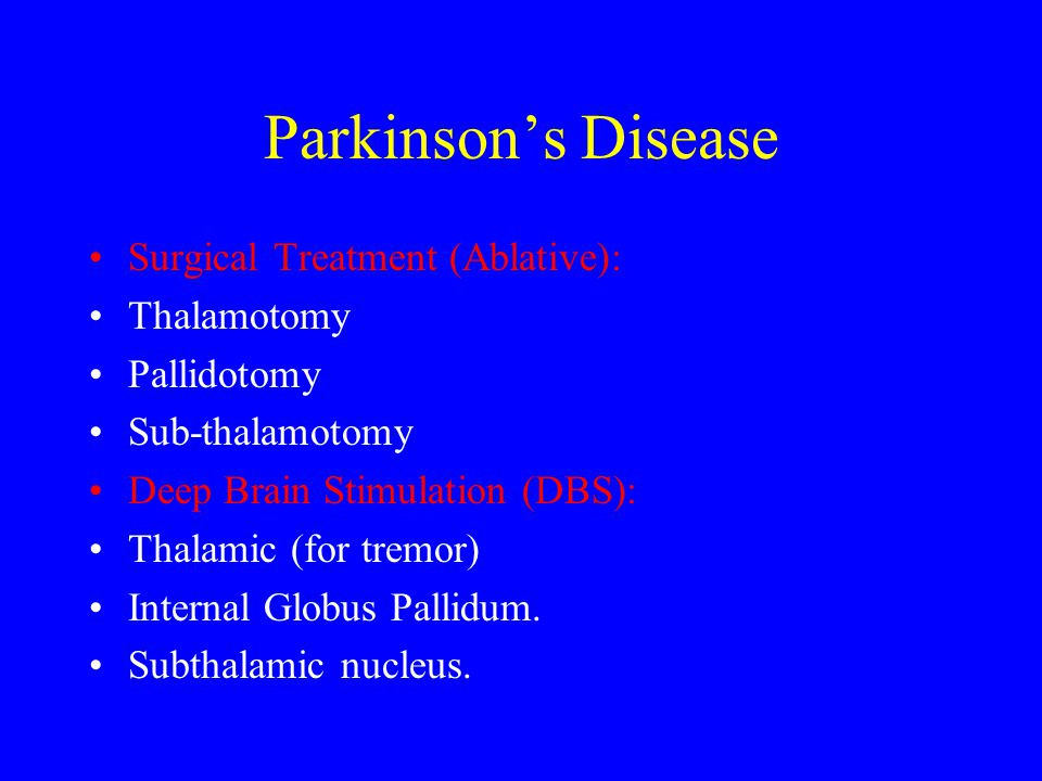 Parkinson's Disease Surgical Treatment (Ablative): Thalamotomy